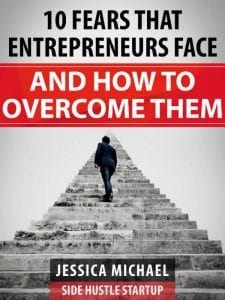 10 Fears That Entrepreneurs Face and How to Overcome Them