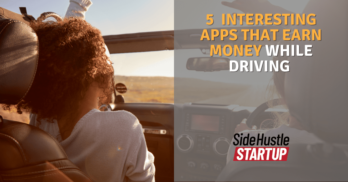 5 Interesting Apps that earn money while driving