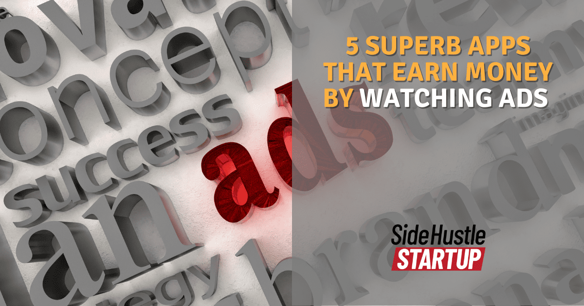 5 Superb Apps That Earn Money by Watching Ads