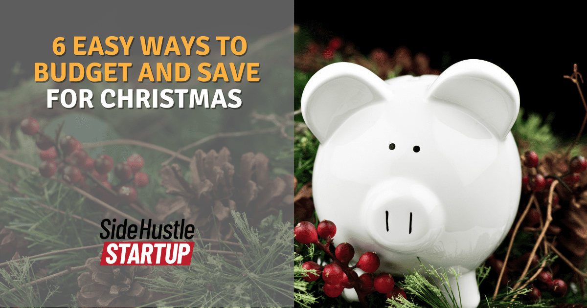 6 Easy Ways to Budget and Save for Christmas