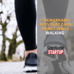 7 Remarkable Apps That Earn Money While Walking 1