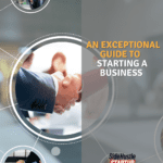 Copy of An Exceptional Guide to Starting a Business