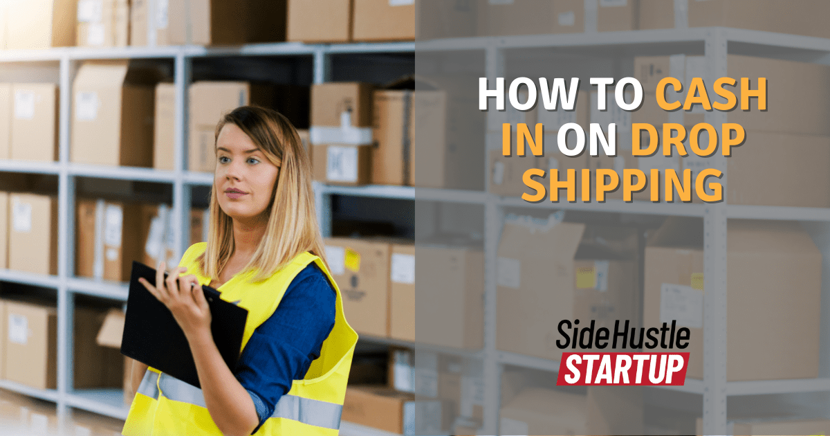How to Cash in On Drop Shipping
