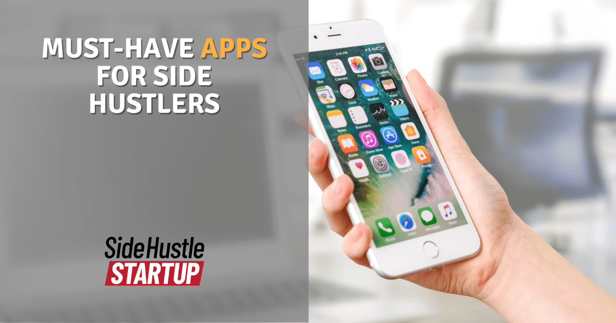 Must-Have Apps for Side Hustlers