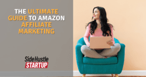 The Ultimate Guide to Amazon Affiliate Marketing