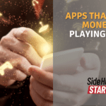 apps that Make Money by plaYING GAMEs