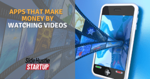 apps that Make Money by watching Videos