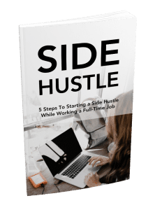 5 Steps To Starting A Side Hustle